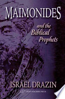 Maimonides And The Biblical Prophets