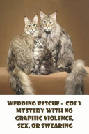 Wedding Rescue   Cozy Mystery With No Graphic Violence  Sex  Or Swearing