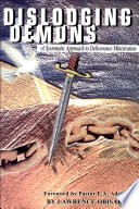 Dislodging Demons A Systematic Approach To Deliverance Ministration