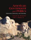American Government And Politics Deliberation Democracy And Citizenship