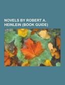 Novels by Robert A  Heinlein