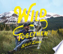 Wild Together  My Adventures with Loki the Wolfdog