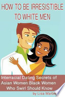 How to Be Irresistible to White Men