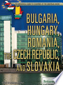"""Bulgaria, Hungary, Romania, the Czech Republic, and Slovakia"" by Britannica Educational Publishing, Lorraine Murray"