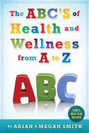 The Abc s of Health and Wellness from A Z Book PDF