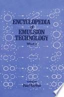 Encyclopedia of Emulsion Technology