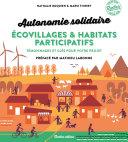 Pdf Autonomie solidaire - Écovillages et habitats participatifs Telecharger