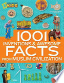 1001 Inventions   Awesome Facts from Muslim Civilization