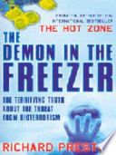 The Demon in the Freezer  : The Terrifying Truth about the Threat from Bioterrorism