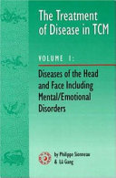 The Treatment of Disease in TCM  Diseases of the head and face including mental