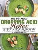 The Detailed Dropping Acid Reflux Diet Cookbook Book