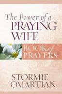 The Power of a Praying   Wife Book of Prayers Book PDF