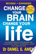 Change Your Brain  Change Your Life  Revised and Expanded Edition