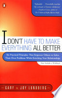 I Don T Have To Make Everything All Better Book