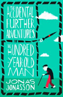 The Accidental Further Adventures of the Hundred Year Old Man Book