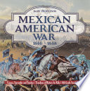 Mexican American War 1846 - 1848 - Causes, Surrender and Treaties | Timelines of History for Kids | 6th Grade Social Studies