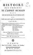 Histoire des progrès de l'esprit humain dans les sciences naturelles et dans les arts qui en dépendent ...