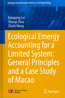 Ecological Emergy Accounting for a Limited System  General Principles and a Case Study of Macao Book