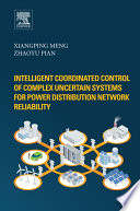 Intelligent Coordinated Control of Complex Uncertain Systems for Power Distribution Network Reliability Book