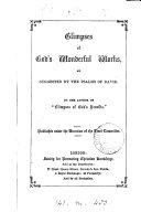 Glimpses of God s wonderful works  as suggested by the Psalms of David  By the author of  Glimpses of God s benefits