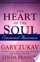 """The Heart of the Soul: Emotional Awareness"" by Gary Zukav, Linda Francis"