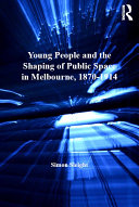 Young People and the Shaping of Public Space in Melbourne, 1870–1914 Pdf/ePub eBook