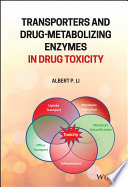 Transporters and Drug Metabolizing Enzymes in Drug Toxicity