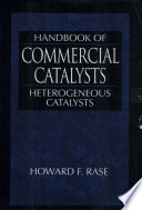 """Handbook of Commercial Catalysts: Heterogeneous Catalysts"" by Howard F. Rase"