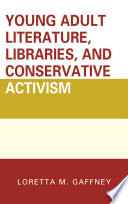 Young Adult Literature, Libraries, and Conservative Activism