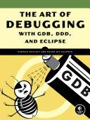 The Art of Debugging with GDB, DDD, and Eclipse Pdf/ePub eBook