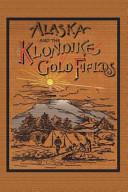 Alaska and the Klondike Gold Field