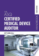 The ASQ Certified Medical Device Auditor Handbook  Fourth Edition Book