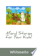 Moral Story For Your Kids