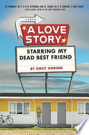 A Love Story Starring My Dead Best Friend Emily Horner Cover