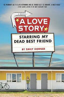 Pdf A Love Story Starring My Dead Best Friend Telecharger