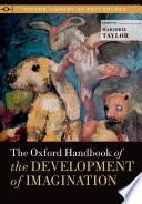 The Oxford Handbook of the Development of Imagination