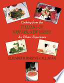 Cooking from the Italians of Newark  New Jersey an Ethnic Experience Book