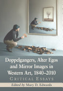 Doppelgangers, Alter Egos and Mirror Images in Western Art, 1840-2010 [Pdf/ePub] eBook