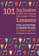 101 Inclusive and SEN Art, Design Technology and Music Lessons