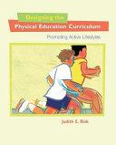 Designing the Physical Education Curriculum ebook