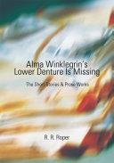 Alma Winklegrin s Lower Denture Is Missing