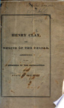 Henry Clay  the Choice of the People  Addressed to the Members of the Legislature of the State of New York   Signed  One of the People   Book