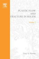 Plastic Flow and Fracture in Solids
