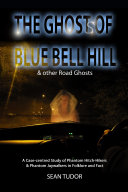 The Ghosts of Blue Bell Hill & other Road Ghosts