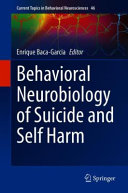 Behavioral Neurobiology of Suicide and Self Harm