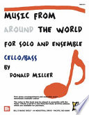 Music From Around The World For Solo   Ensemble  Cello Bass