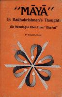 Maya in Radhakrishnan's Thought