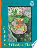 Feed Matisse s Fish