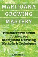 Marijuana Growing Mastery