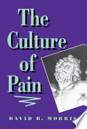 """""""The Culture of Pain"""" by David B. Morris"""